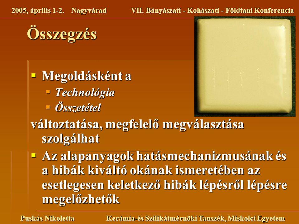 2005, április 1-2. NagyváradVII. Bányászati - Kohászati - Földtani Konferencia Puskás Nikoletta Kerámia-és Szilikátmérnöki Tanszék, Miskolci Egyetem Ö