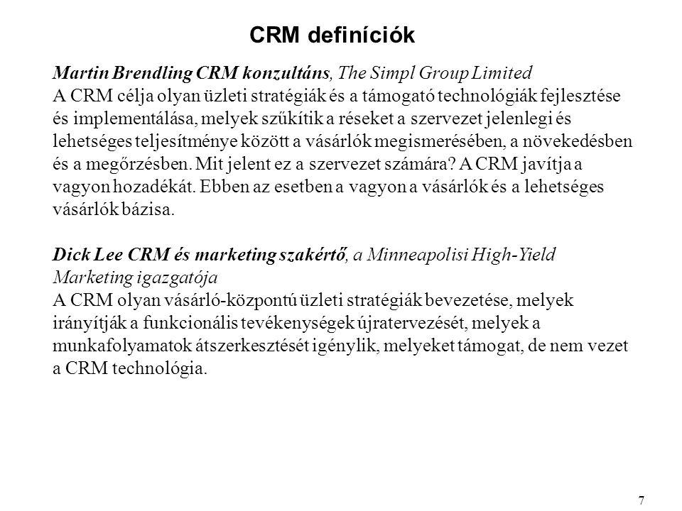 CRM definíciók Jennifer Pratt, Matrix Associates A CRM olyan menedzselési irányzat vagy modell, ami a vásárlót helyezi a társaság folyamatianak és gyakorlatának központjába.
