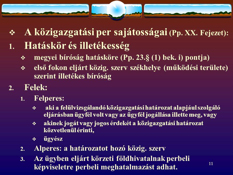 11  A közigazgatási per sajátosságai (Pp.XX. Fejezet): 1.