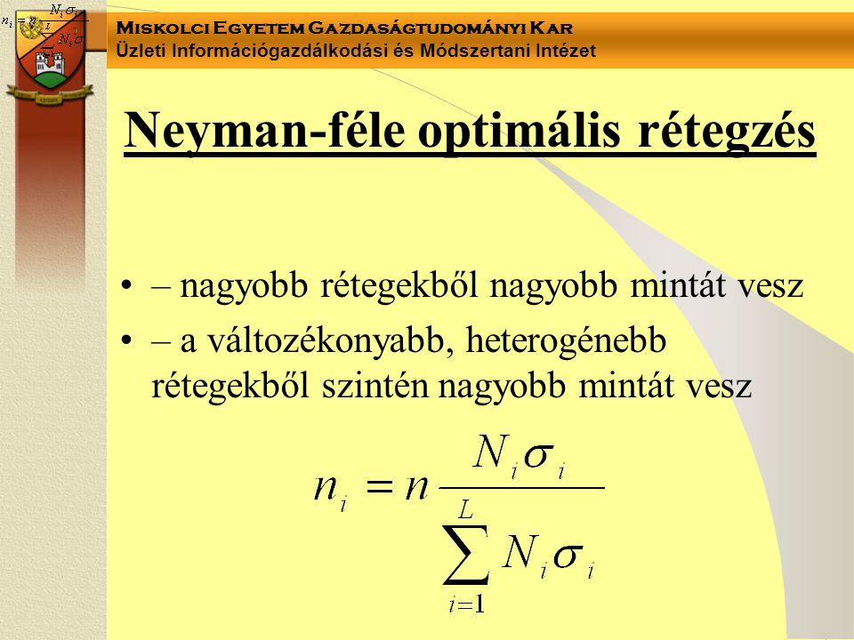 Miskolci Egyetem Gazdaságtudományi Kar Üzleti Információgazdálkodási és Módszertani Intézet Neyman-féle optimális rétegzés – nagyobb rétegekből nagyob