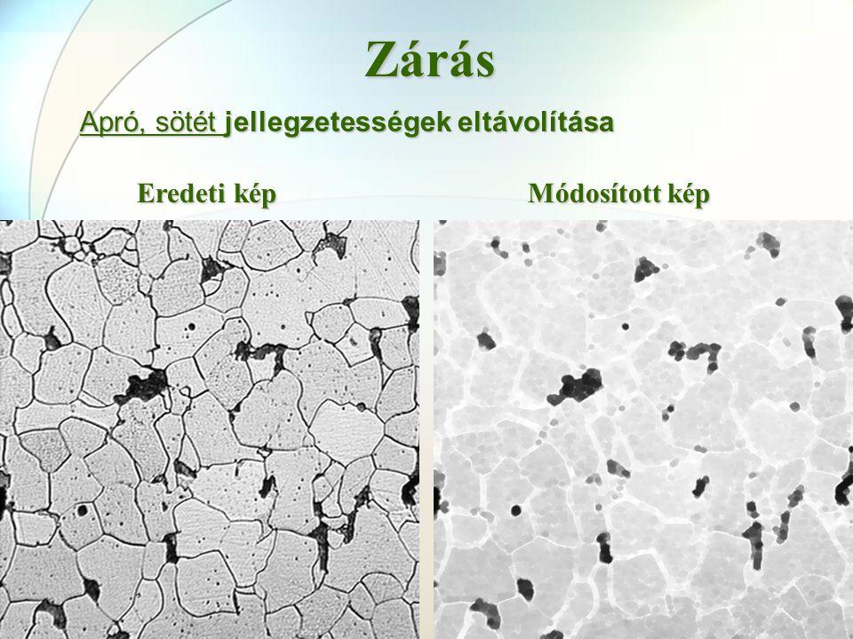 Apró, sötét jellegzetességek eltávolítása Zárás Eredeti kép Módosított kép