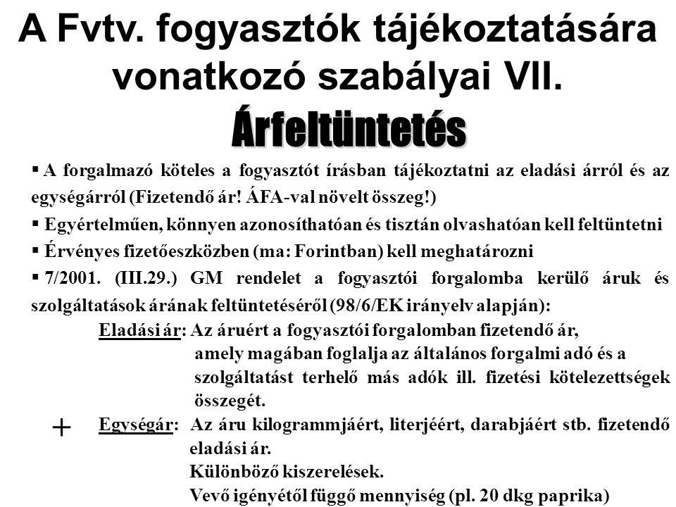 A Fvtv.fogyasztók tájékoztatására vonatkozó szabályai VII.