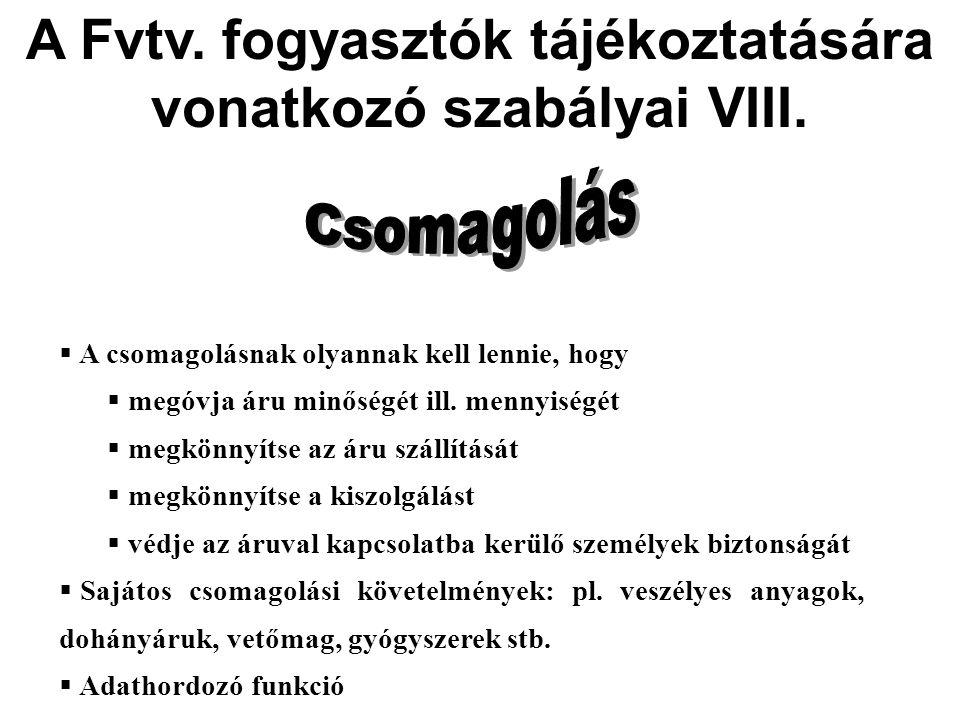 A Fvtv.fogyasztók tájékoztatására vonatkozó szabályai VIII.