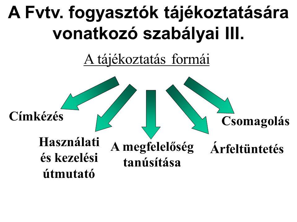 A Fvtv.fogyasztók tájékoztatására vonatkozó szabályai III.