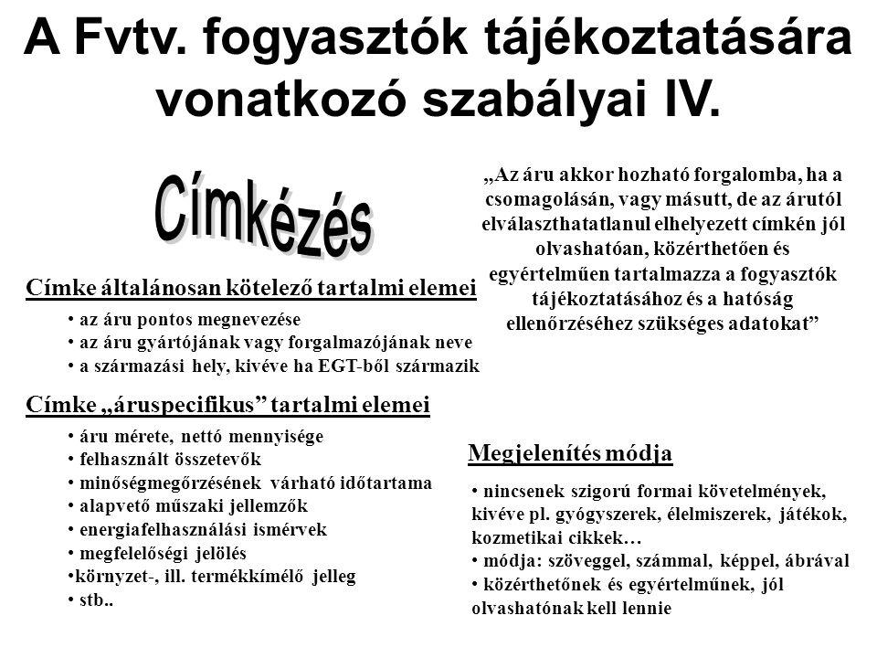 A Fvtv.fogyasztók tájékoztatására vonatkozó szabályai IV.
