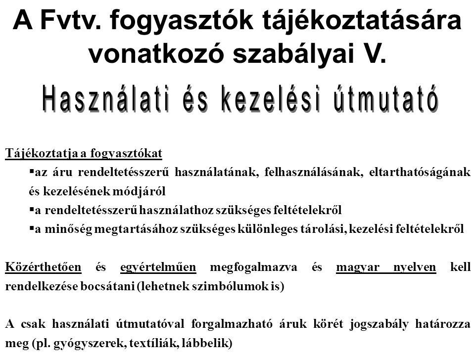 A Fvtv.fogyasztók tájékoztatására vonatkozó szabályai V.