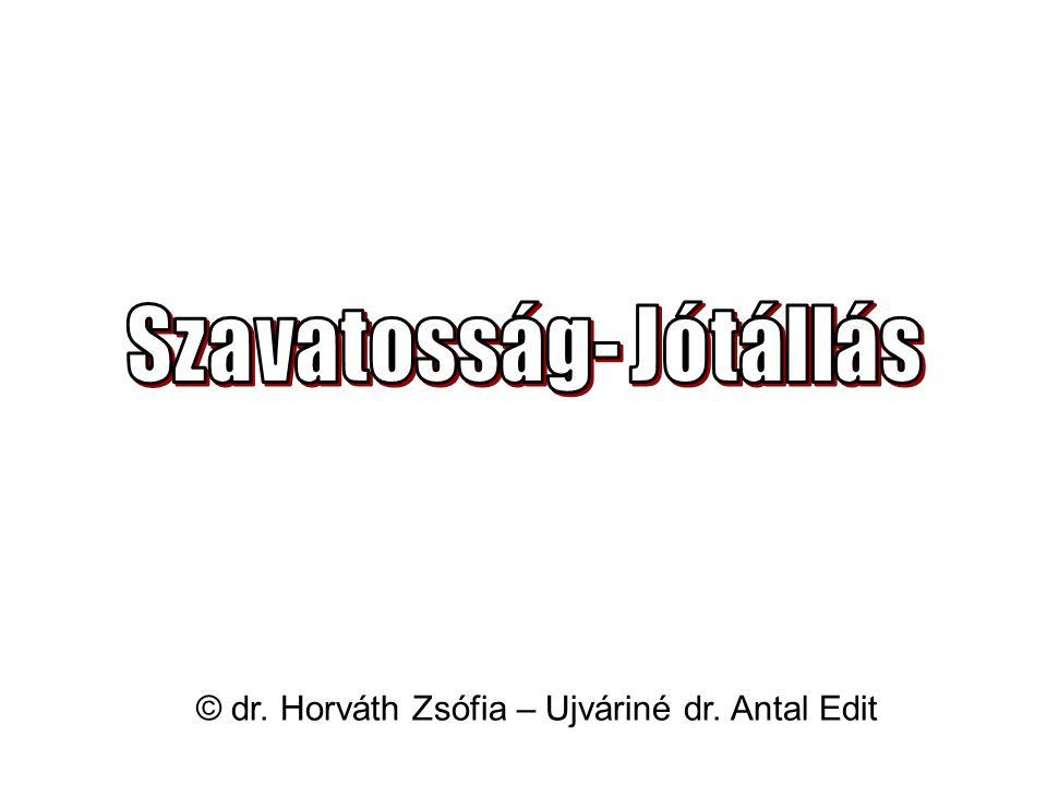 © dr. Horváth Zsófia – Ujváriné dr. Antal Edit