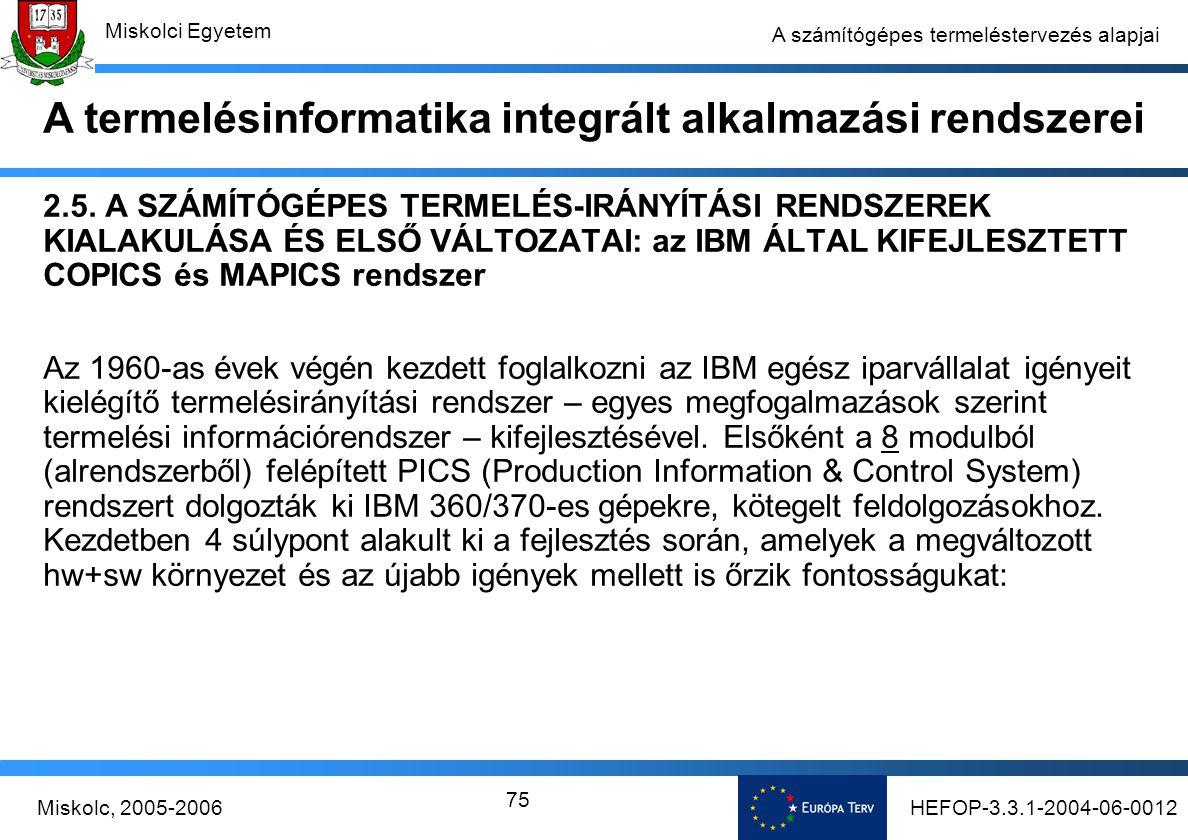 HEFOP-3.3.1-2004-06-0012Miskolc, 2005-2006 Miskolci Egyetem 75 A számítógépes termeléstervezés alapjai 2.5.
