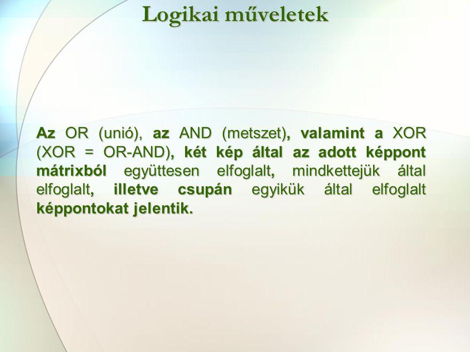Logikai műveletek OR (unió): együttesen elfoglalt terület