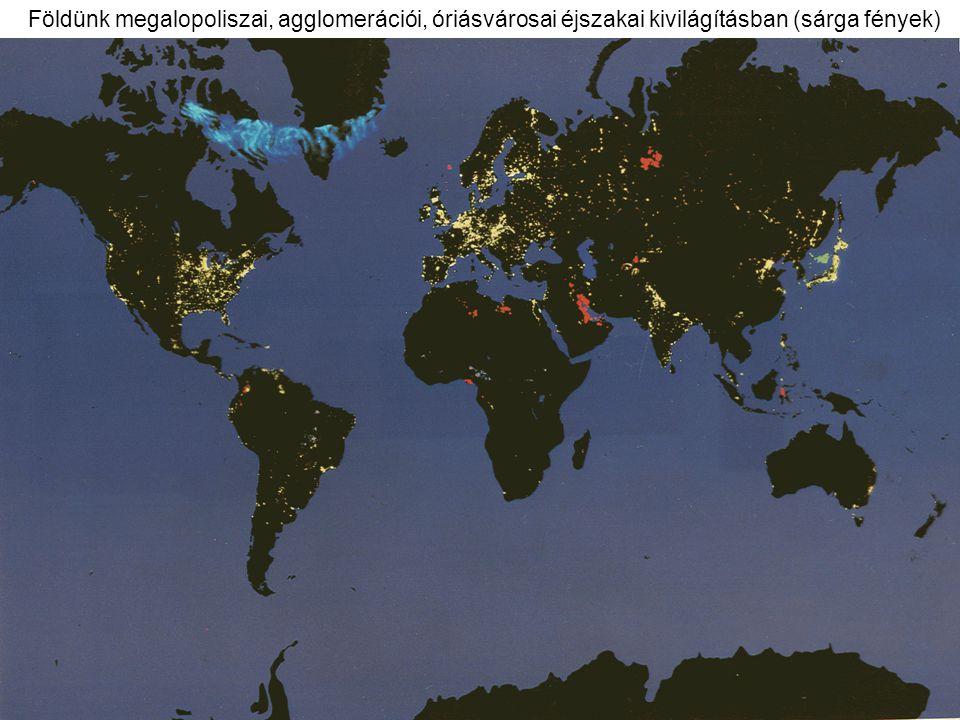 Földünk megalopoliszai, agglomerációi, óriásvárosai éjszakai kivilágításban (sárga fények)