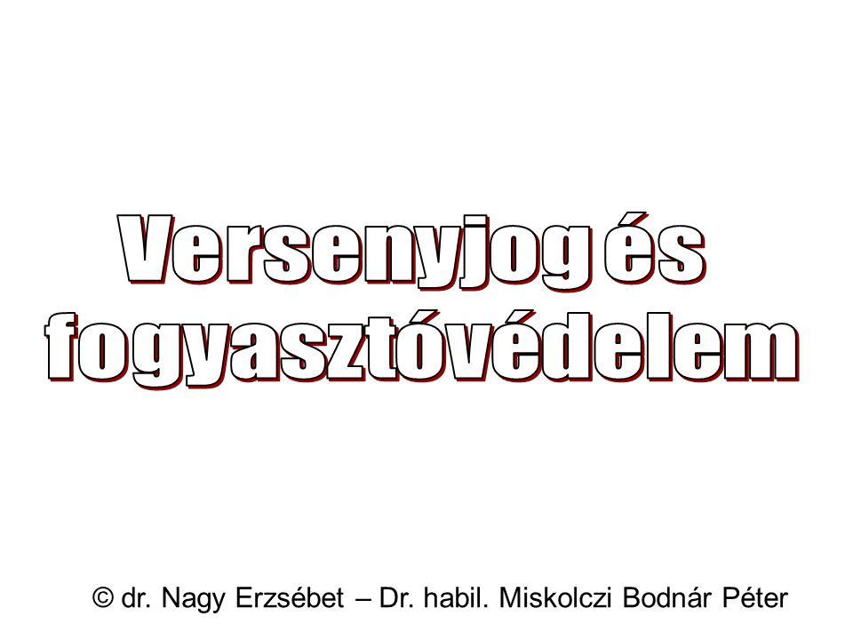 © dr. Nagy Erzsébet – Dr. habil. Miskolczi Bodnár Péter