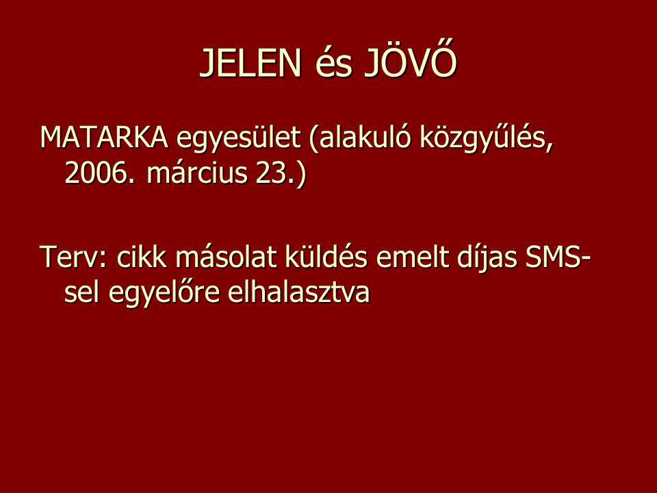 JELEN és JÖVŐ MATARKA egyesület (alakuló közgyűlés, 2006.
