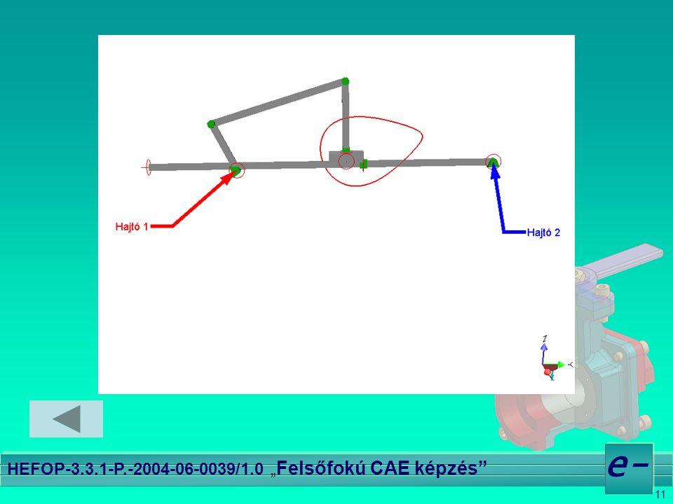 """11. e- HEFOP-3.3.1-P.-2004-06-0039/1.0 """" Felsőfokú CAE képzés"""""""