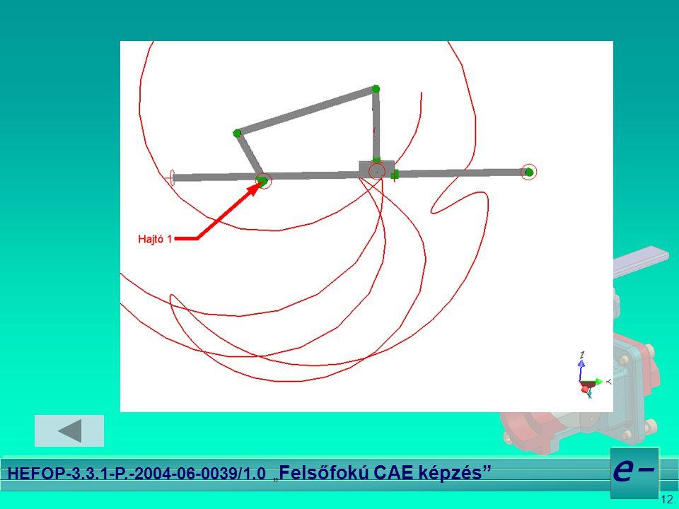 """12. e- HEFOP-3.3.1-P.-2004-06-0039/1.0 """" Felsőfokú CAE képzés"""""""