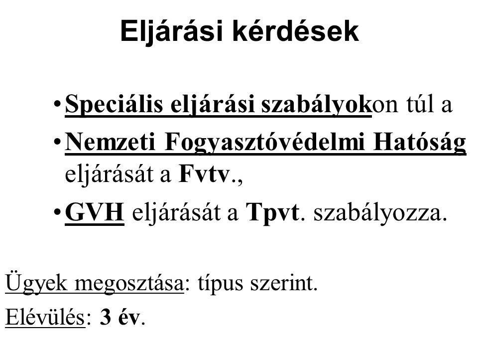 Eljárási kérdések Speciális eljárási szabályokon túl a Nemzeti Fogyasztóvédelmi Hatóság eljárását a Fvtv., GVH eljárását a Tpvt. szabályozza. Ügyek me
