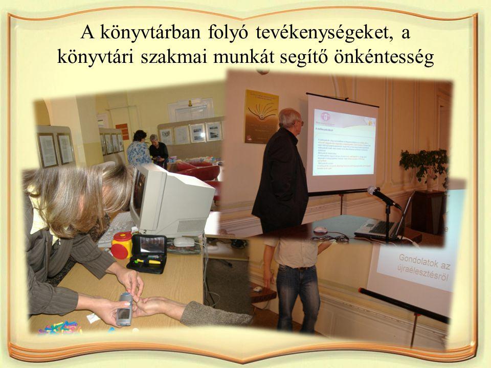 A könyvtárban folyó tevékenységeket, a könyvtári szakmai munkát segítő önkéntesség