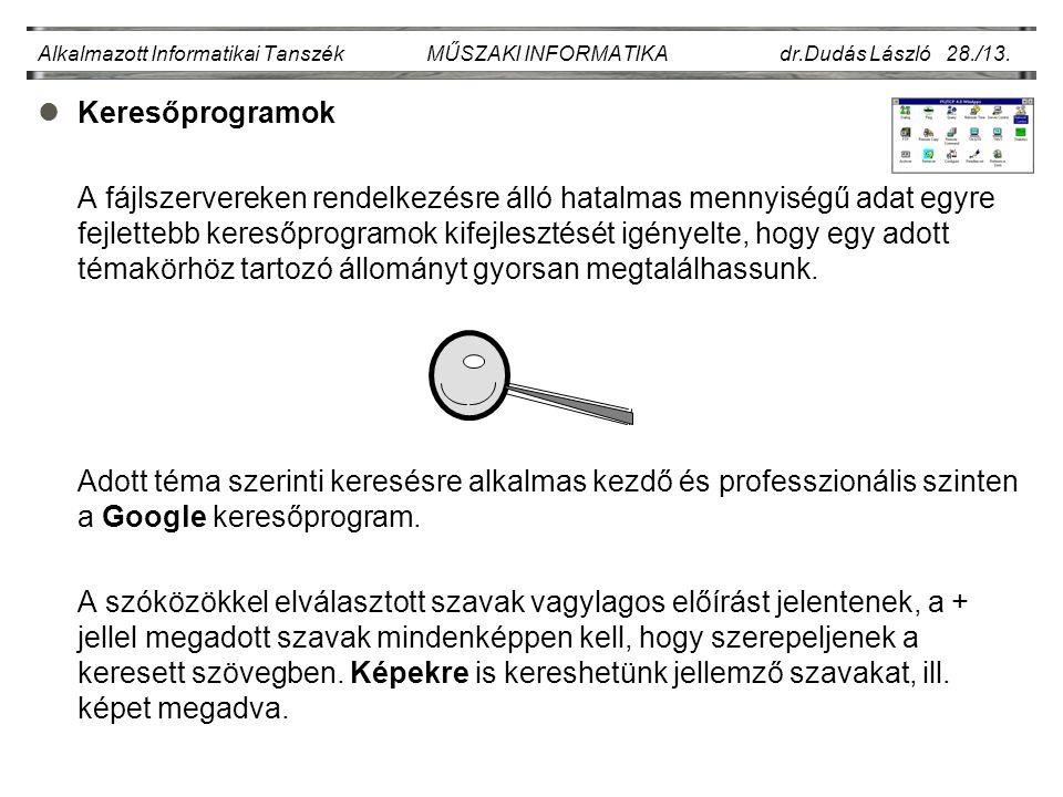 Alkalmazott Informatikai Tanszék MŰSZAKI INFORMATIKA dr.Dudás László 28./13.