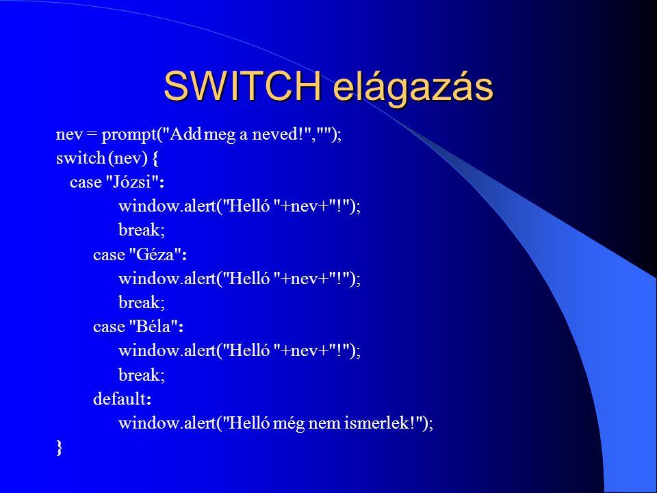 SWITCH elágazás nev = prompt(