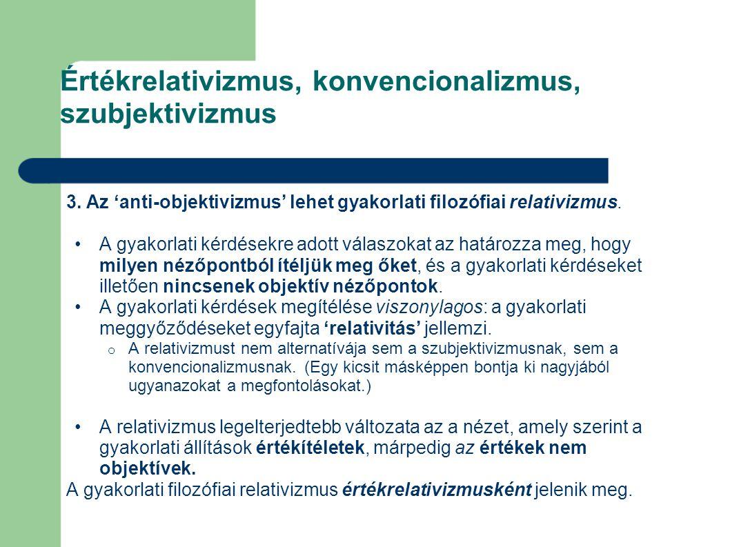 Értékrelativizmus, konvencionalizmus, szubjektivizmus 3.
