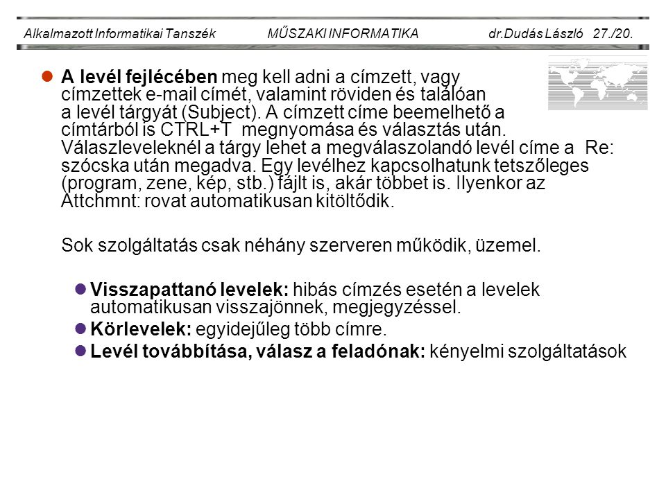 Alkalmazott Informatikai Tanszék MŰSZAKI INFORMATIKA dr.Dudás László 27./20.