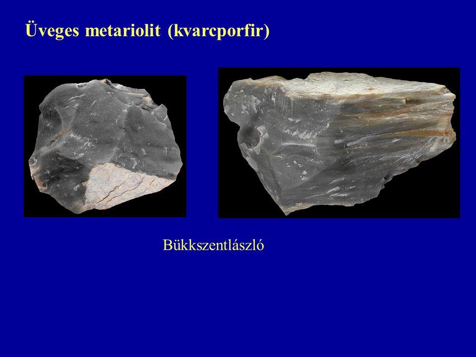 Üveges metariolit (kvarcporfir) Bükkszentlászló