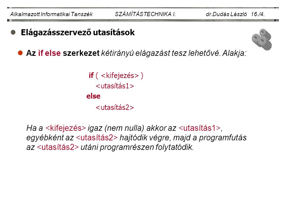lElágazásszervező utasítások..Alkalmazott Informatikai Tanszék SZÁMÍTÁSTECHNIKA I.