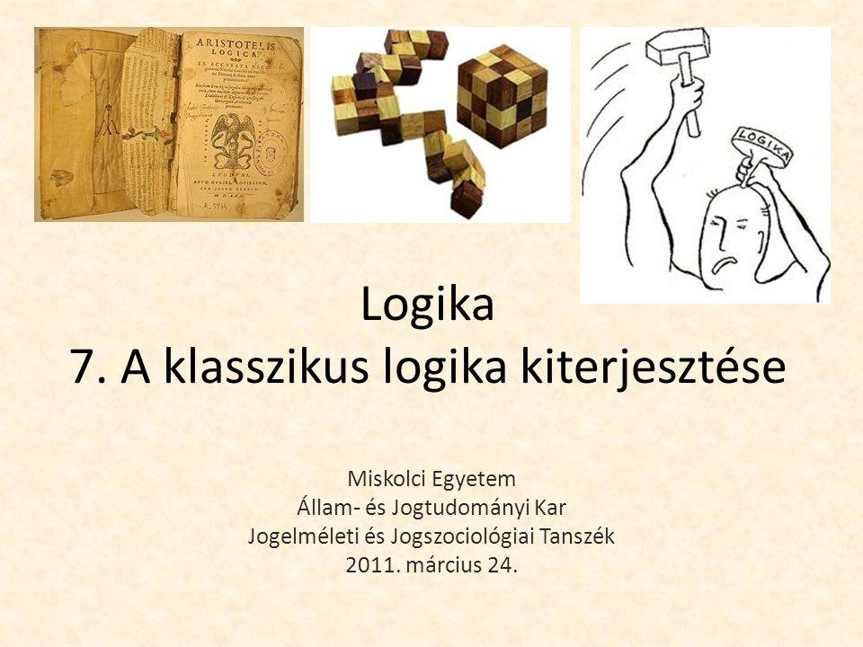 Extenzionális logika Az eddig megismert logikai rendszer Axiomatikus rendszer  csak meghatározott érvényességi és alkalmazhatósági körrel bír Megkötései: 1.Mondatok elemzéskor csak mondatokat, neveket, (extenzionális) predikátumokat és (extenzionális) mondatfunktorokat vehetünk figyelembe.