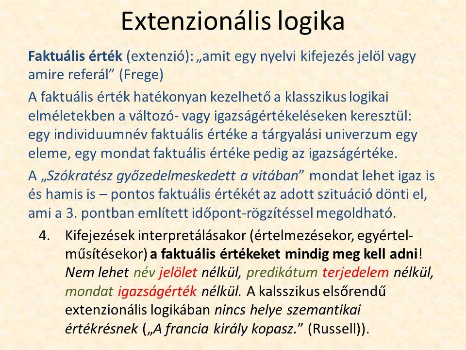 Az extenzionális logika rendje 5.Elsőrendű extenzionális logika: csak az individuumnevek helyett használunk operátorral leköthető változókat.