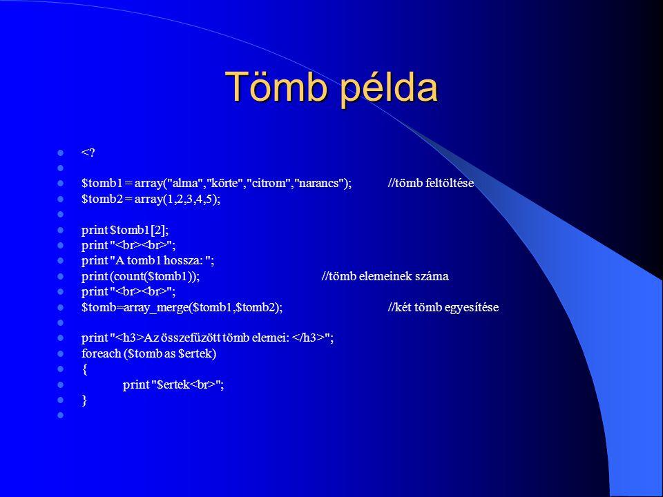 Tömb példa <? $tomb1 = array(