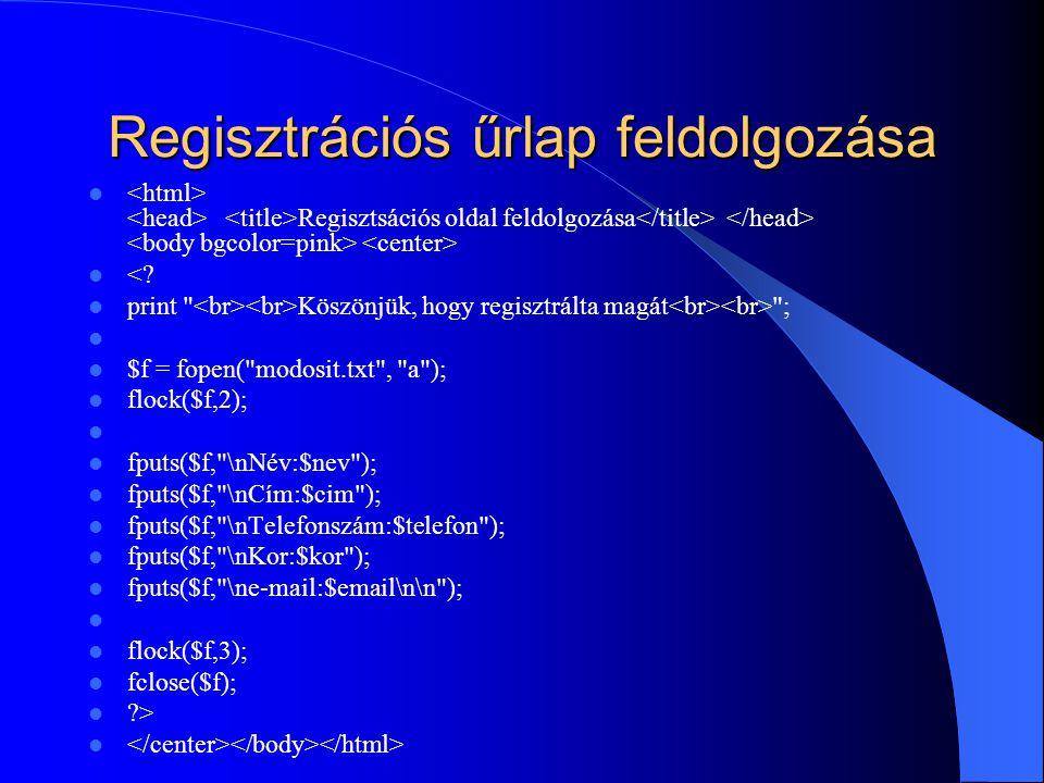 Regisztrációs űrlap feldolgozása Regisztsációs oldal feldolgozása <? print