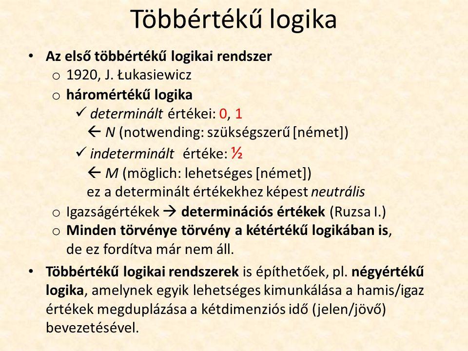Többértékű logika Az első többértékű logikai rendszer o 1920, J.