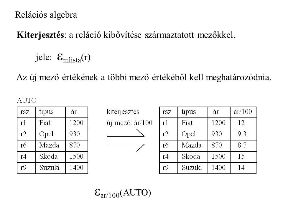 Relációs algebra Kiterjesztés: a reláció kibővítése származtatott mezőkkel.