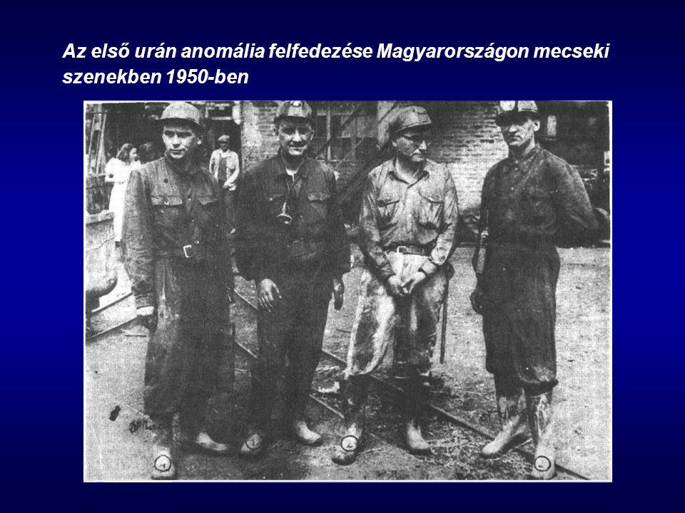 Az első urán anomália felfedezése Magyarországon mecseki szenekben 1950-ben