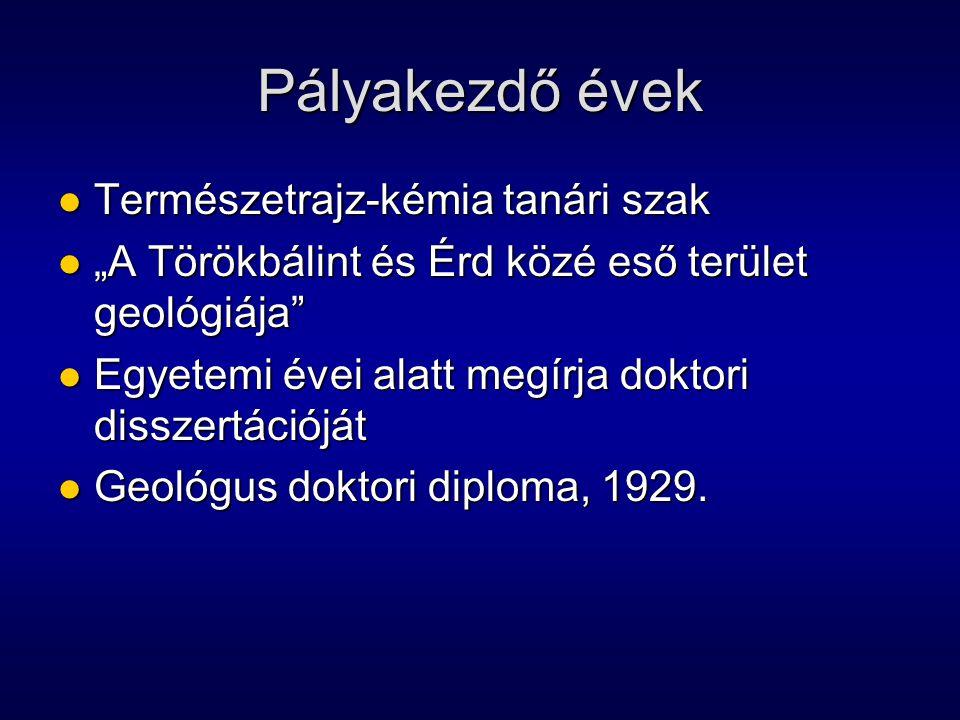 Budapesti Műszaki Egyetem 1929-1938 1929-től tanársegédi állás 1929-től tanársegédi állás Vendl Aladár professzor mellett Vendl Aladár professzor mellett Alkotó tudóssá érlelődés időszaka Alkotó tudóssá érlelődés időszaka Elméleti és gyakorlati ismereteinek elmélyítése, kiszélesítése Elméleti és gyakorlati ismereteinek elmélyítése, kiszélesítése 1937-ben kaolinkutatást végzett a Sima, Erdőbénye és Szegilong közötti területen Vendl Aladár