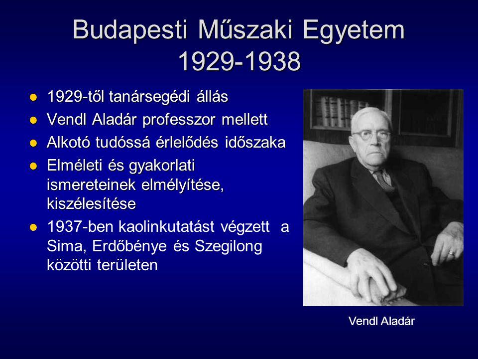 Budapesti Műszaki Egyetem 1929-1938 1929-től tanársegédi állás 1929-től tanársegédi állás Vendl Aladár professzor mellett Vendl Aladár professzor mell