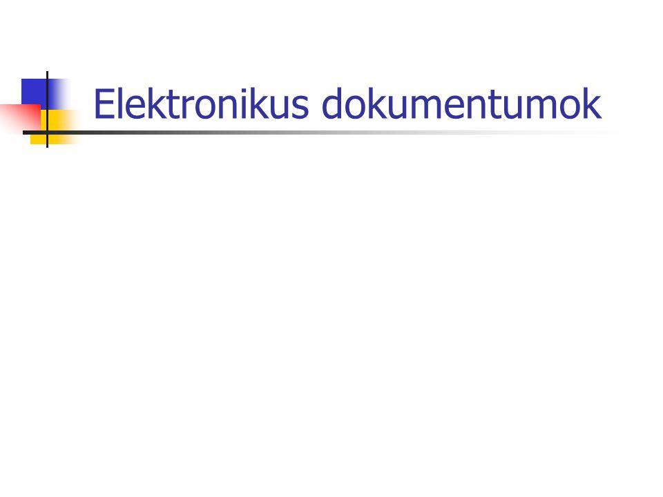 Témakörök Az okiratok csoportosítása Az elektronikus okiratok Az elektronikus aláírás mint jogintézmény megjelenése Az elektronikus aláírás technológiája