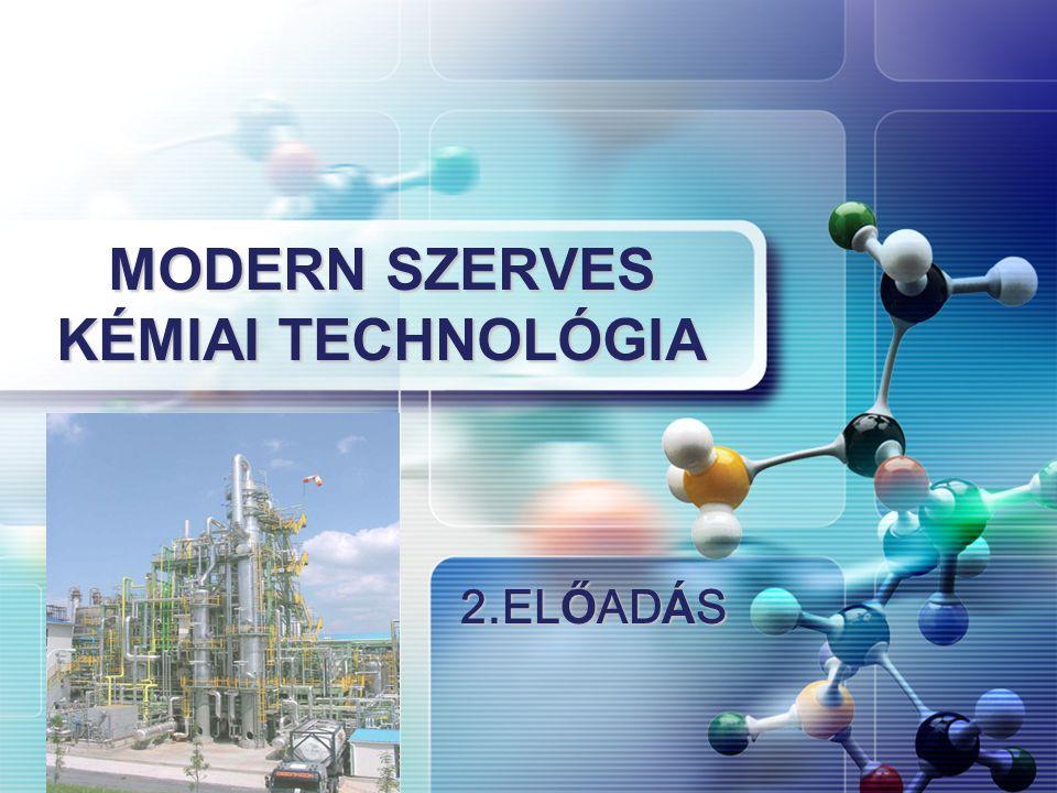 2.EL Ő AD Á S MODERN SZERVES KÉMIAI TECHNOLÓGIA