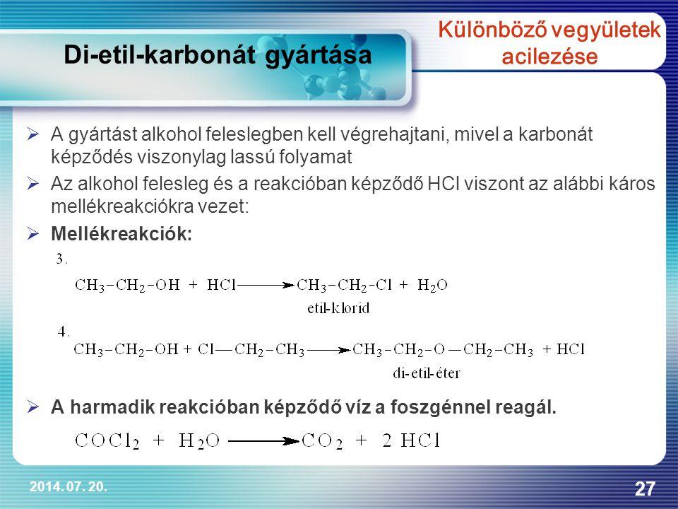 2014. 07. 20. 27  A gyártást alkohol feleslegben kell végrehajtani, mivel a karbonát képződés viszonylag lassú folyamat  Az alkohol felesleg és a re