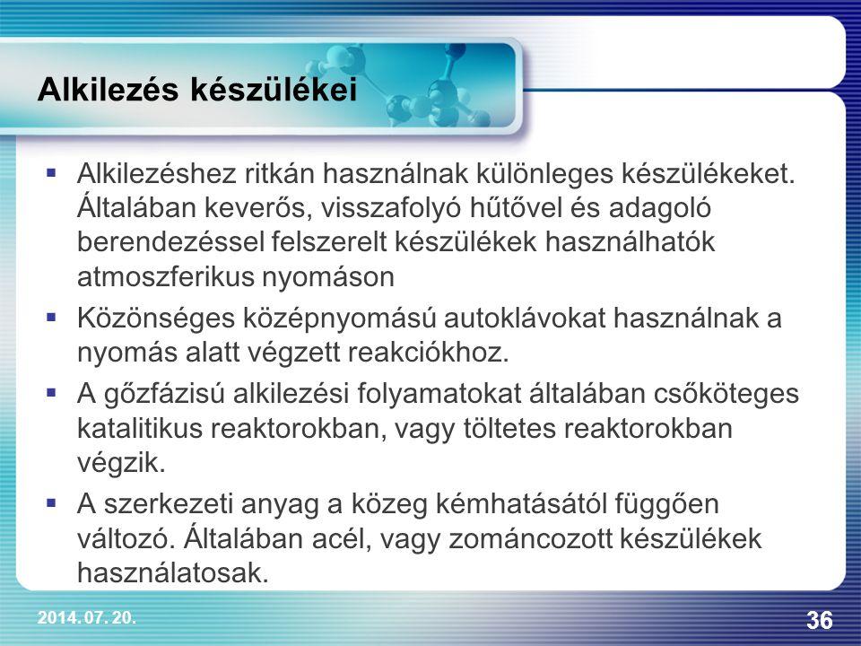 2014. 07. 20. 36 Alkilezés készülékei  Alkilezéshez ritkán használnak különleges készülékeket. Általában keverős, visszafolyó hűtővel és adagoló bere