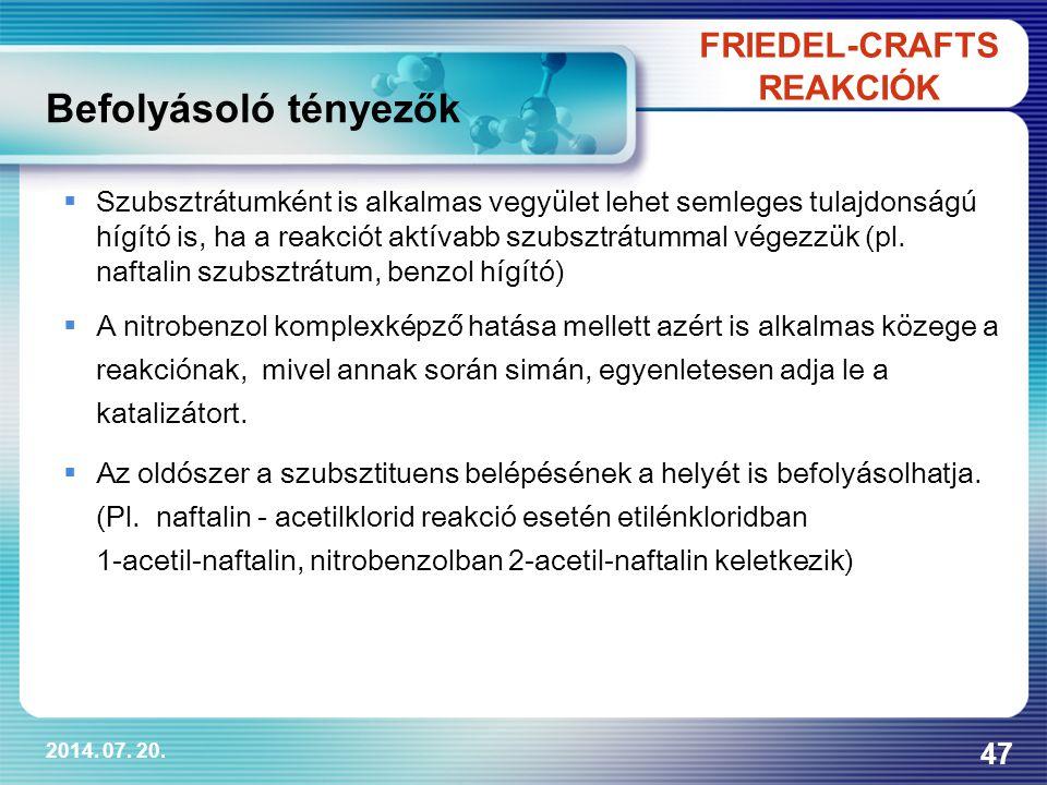 2014. 07. 20. 47  Szubsztrátumként is alkalmas vegyület lehet semleges tulajdonságú hígító is, ha a reakciót aktívabb szubsztrátummal végezzük (pl. n