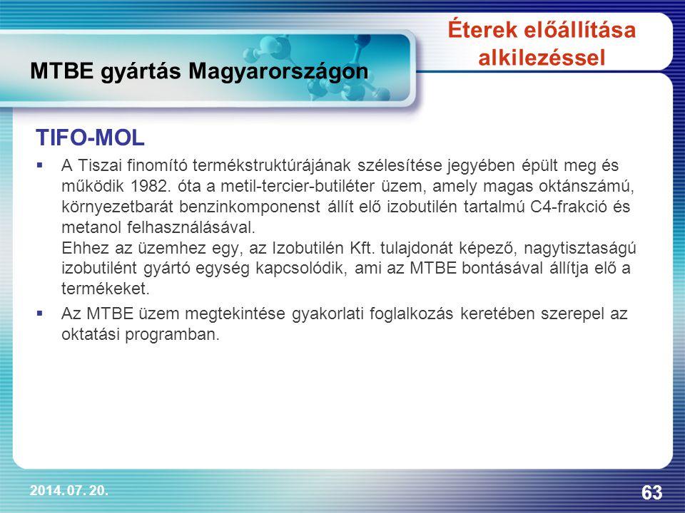 2014. 07. 20. 63 TIFO-MOL  A Tiszai finomító termékstruktúrájának szélesítése jegyében épült meg és működik 1982. óta a metil-tercier-butiléter üzem,
