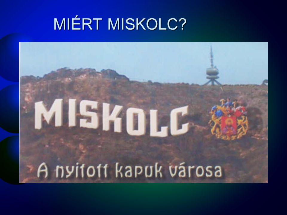 MIÉRT MISKOLC