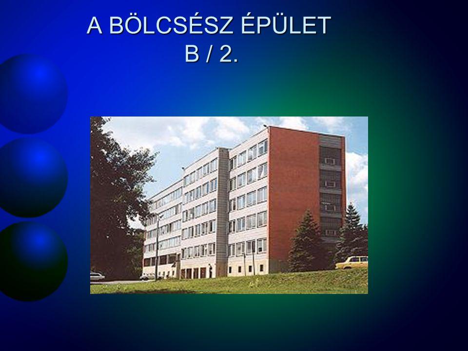A BÖLCSÉSZ ÉPÜLET B / 2.