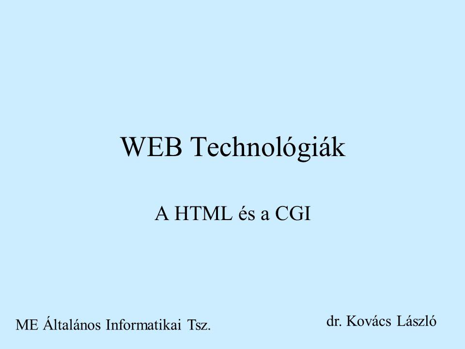 2 A HTML nyelv Hypertext Markup Language, az SGML (Standard Generalized Markup Language, spec.