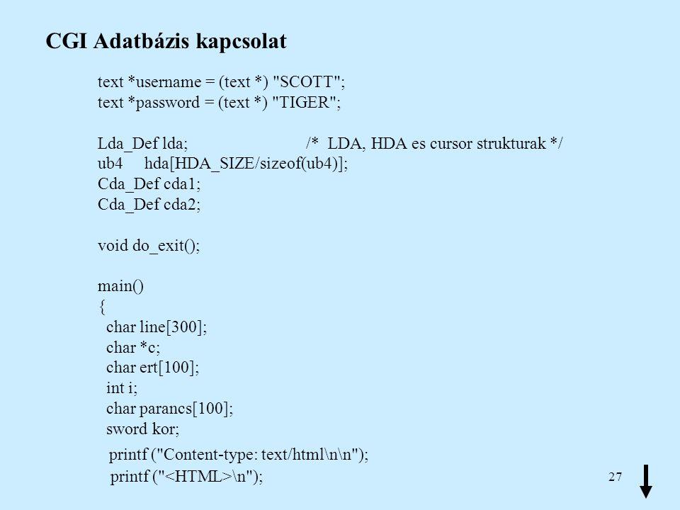 27 CGI Adatbázis kapcsolat text *username = (text *)
