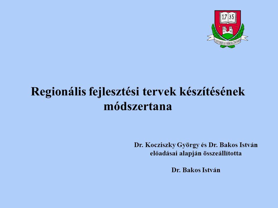 Regionális fejlesztési tervek készítésének módszertana Dr.