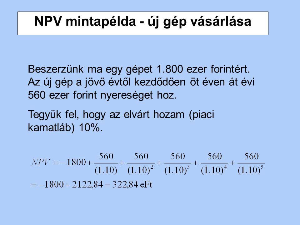 Dinamikus beruházás gazdaságossági módszerek módszerszámítás módjajelölések Befektetés nettó jelenértéke (NPV) B o – beruházás összege (vagy az átlago