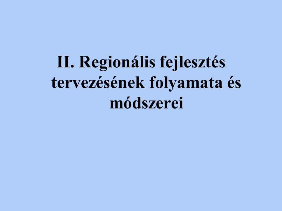 A regionális fejlesztés lépéseinek célja, feladatai, módszerei