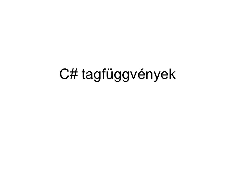 C# tagfüggvények
