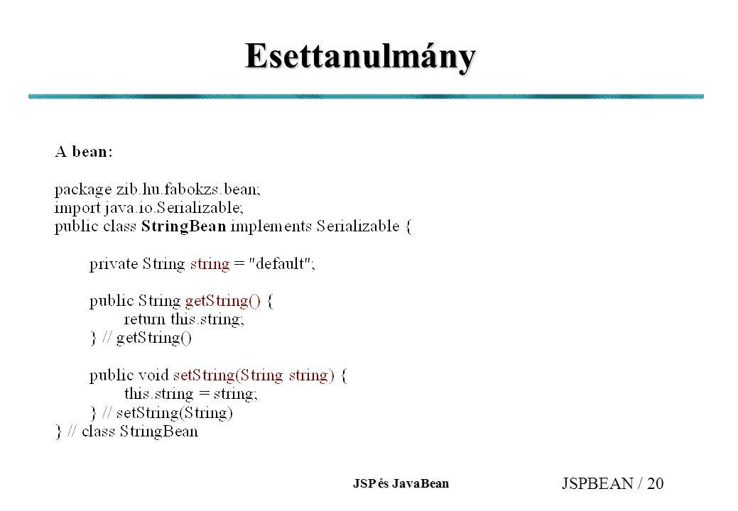 JSP és JavaBean JSPBEAN / 20 Esettanulmány